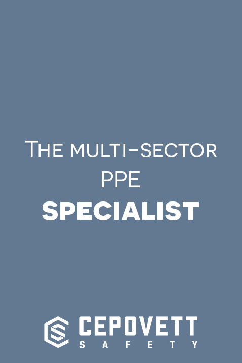 CEPOVETT Safety, the multi-sector PPE specialist