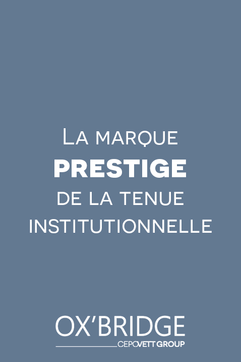 Ox'Bridge, la marque prestige de la tenue institutionnelle